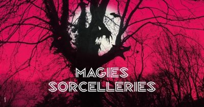 EXPOSITION MAGIES SORCELLERIES