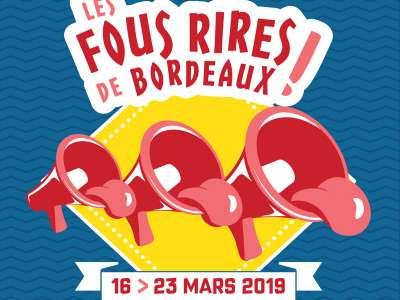 """FESTIVAL """"LES FOUS RIRES DE BORDEAUX !"""" #3"""